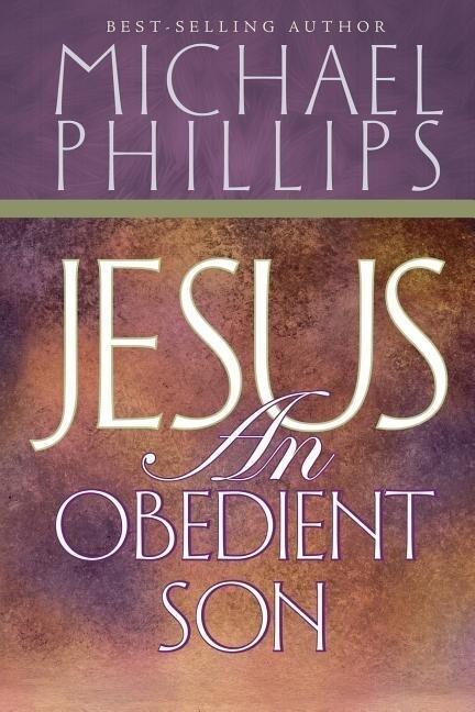Jesus an Obedient Son als Taschenbuch