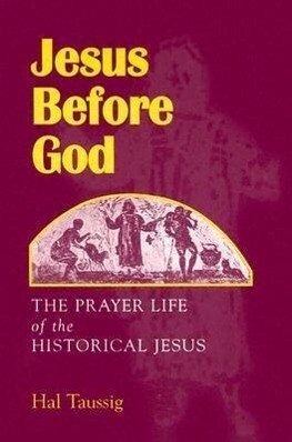 Jesus Before God: The Prayer Life of the Historical Jesus als Taschenbuch