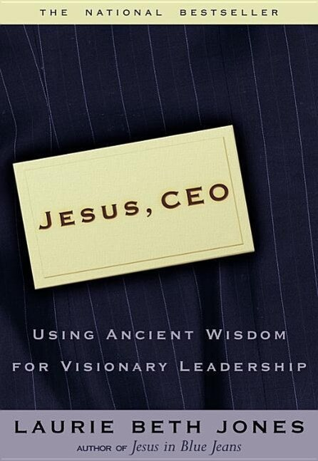 Jesus CEO: Using Ancient Wisdom for Visionary Leadership als Taschenbuch
