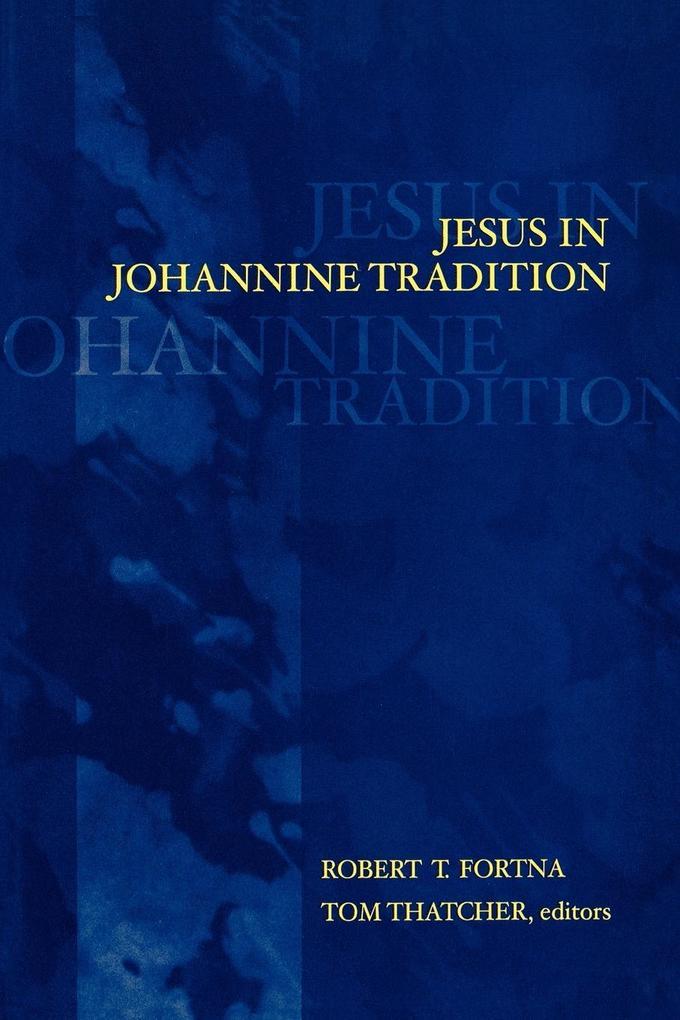 Jesus in Johannine Tradition als Taschenbuch