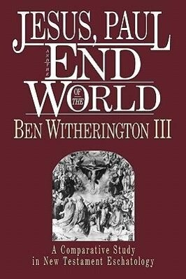 Jesus, Paul and the End of the World als Taschenbuch