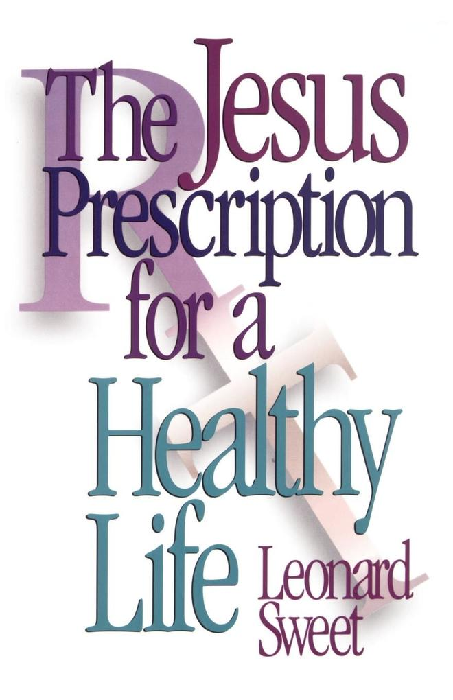 The Jesus Prescription for a Healthy Life als Taschenbuch