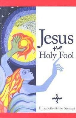 Jesus The Holy Fool als Taschenbuch