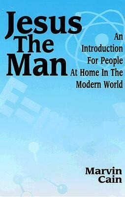 Jesus the Man: An Introduction Fro People at Hoe in the Modern World als Taschenbuch