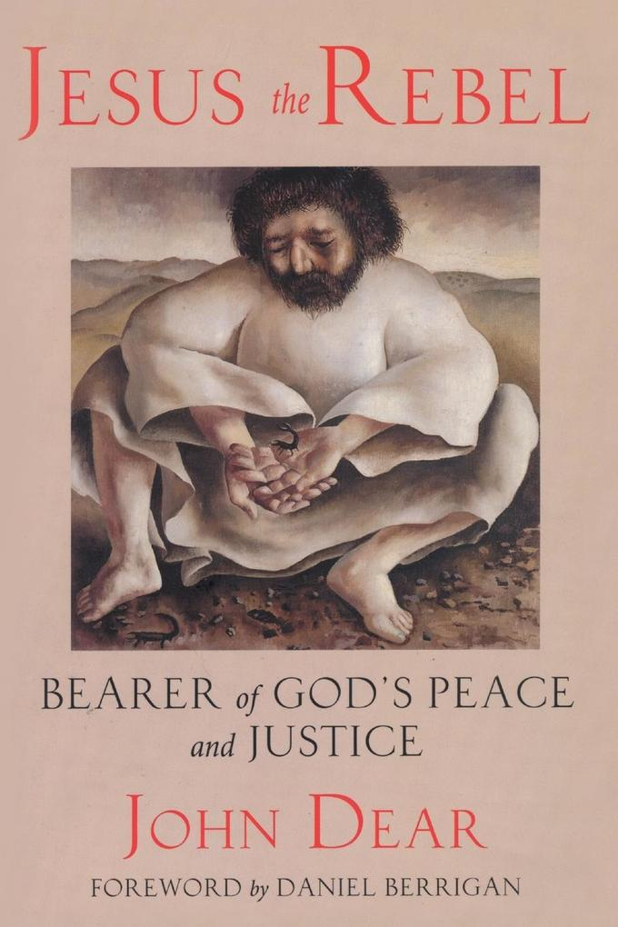 Jesus the Rebel: Bearer of God's Peace and Justice als Taschenbuch