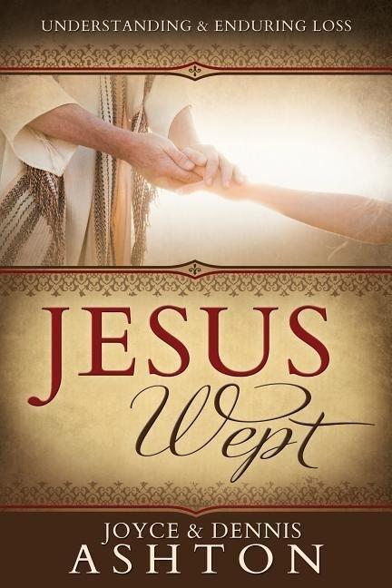 Jesus Wept: Understanding and Enduring Loss als Taschenbuch