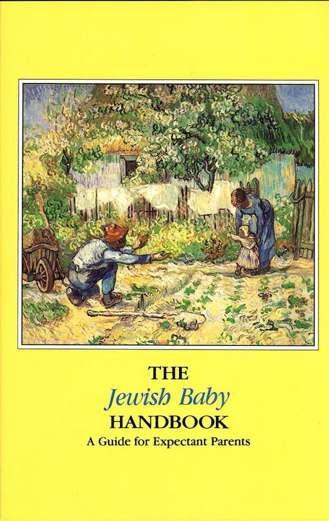 The Jewish Baby Handbook: A Guide for Expectant Parents als Taschenbuch