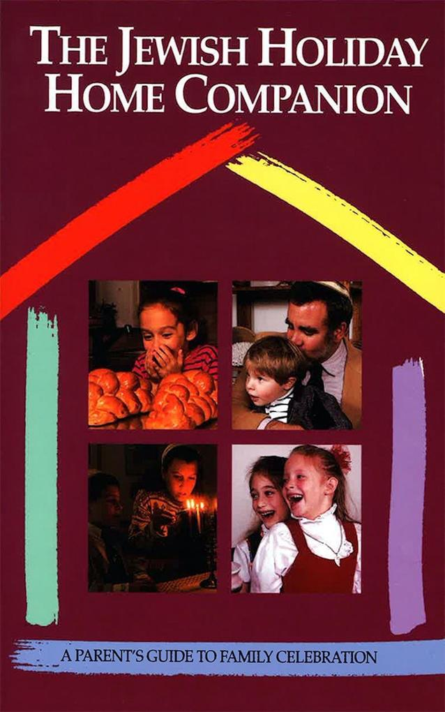 The Jewish Holiday Home Companion: A Parent's Guide to Family Celebration als Taschenbuch