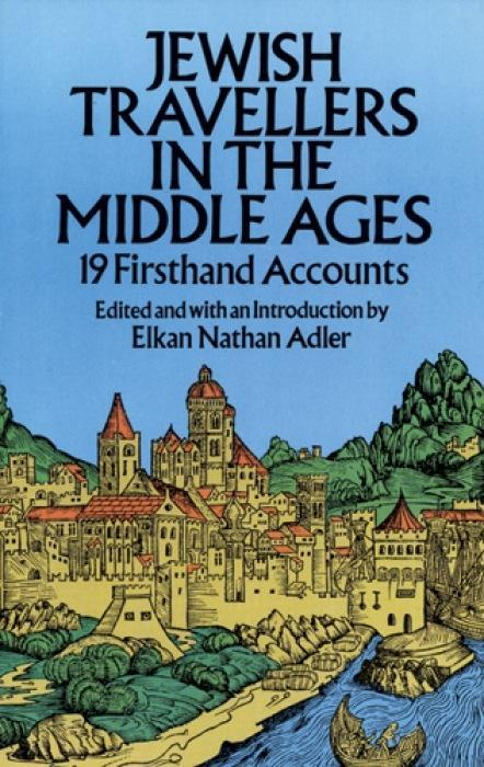 Jewish Travellers in the Middle Ages: 19 Firsthand Accounts als Taschenbuch