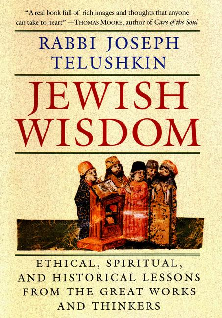 Jewish Wisdom: The Essential Teachings and How They Have Shaped the Jewish Religion, Its People, Culture and History als Buch