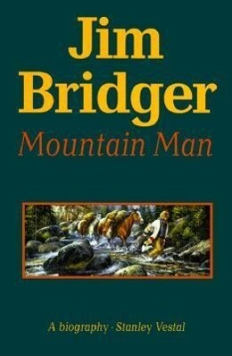 Jim Bridger, Mountain Man: A Biography als Taschenbuch