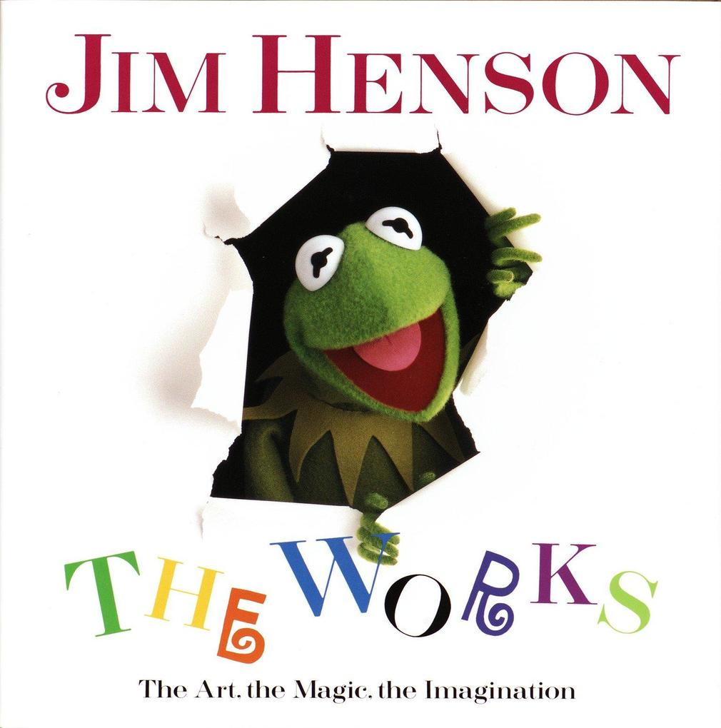 Jim Henson: The Works: The Art, the Magic, the Imagination als Buch