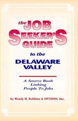 The Job Seeker's Guide to the Delaware Valley: A Source Book Linking People to Jobs als Taschenbuch