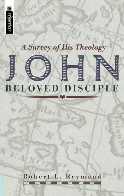 John - Beloved Disciple: A Survey of His Theology als Buch