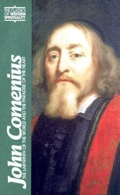 John Comenius: The Labyrinth of the World and the Paradise of the Heart als Buch