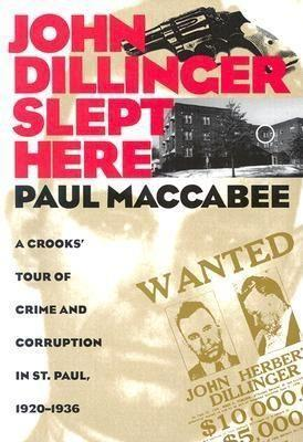 John Dillinger Slept Here: A Crooks' Tour of Crime and Corruption in St Paul, 1920-1936 als Taschenbuch