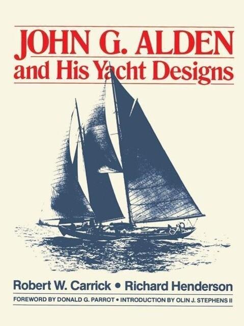 John G. Alden and His Yacht Designs als Taschenbuch