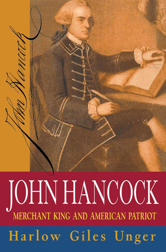 John Hancock: Merchant King and American Patriot als Buch