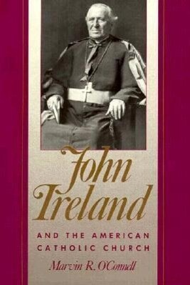 John Ireland & the American Catholic Church als Buch