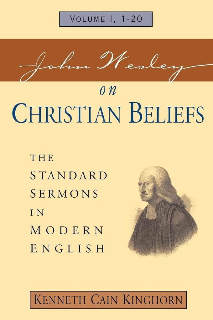 John Wesley on Christian Beliefs Volume 1 als Taschenbuch