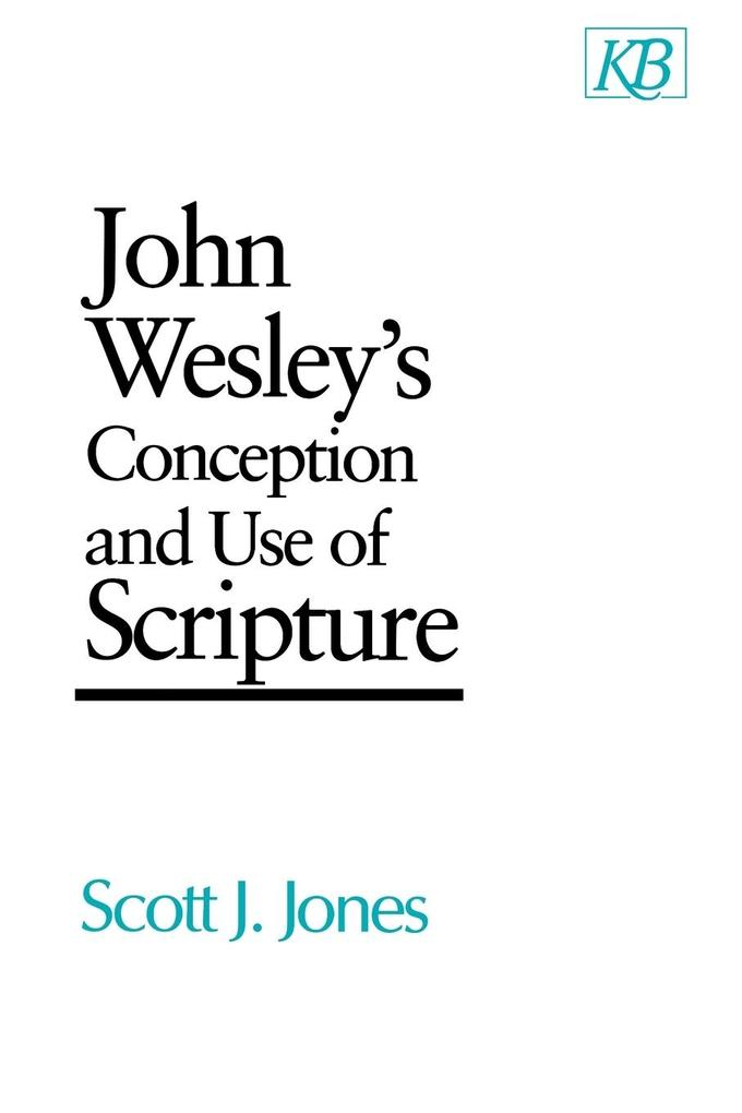 John Wesley's Conception and Use of Scripture als Taschenbuch