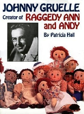 Johnny Gruelle, Creator of Raggedy Ann and Andy als Buch