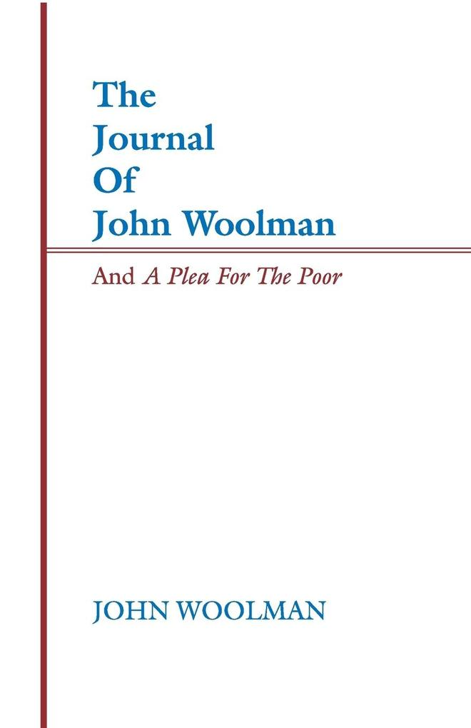 Journal of John Woolman and a Plea for the Poor als Taschenbuch