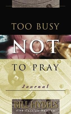 Too Busy Not to Pray Journal: Basic Christianity als Taschenbuch