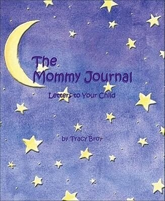 The Mommy Journal: Letters to Your Child als Buch