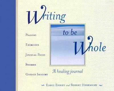 Writing to Be Whole: A Healing Journal als Taschenbuch