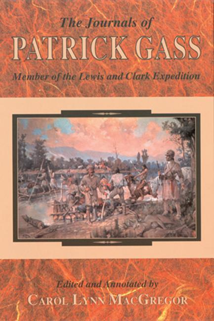 The Journals of Patrick Gass: Member of the Lewis and Clark Expedition als Taschenbuch