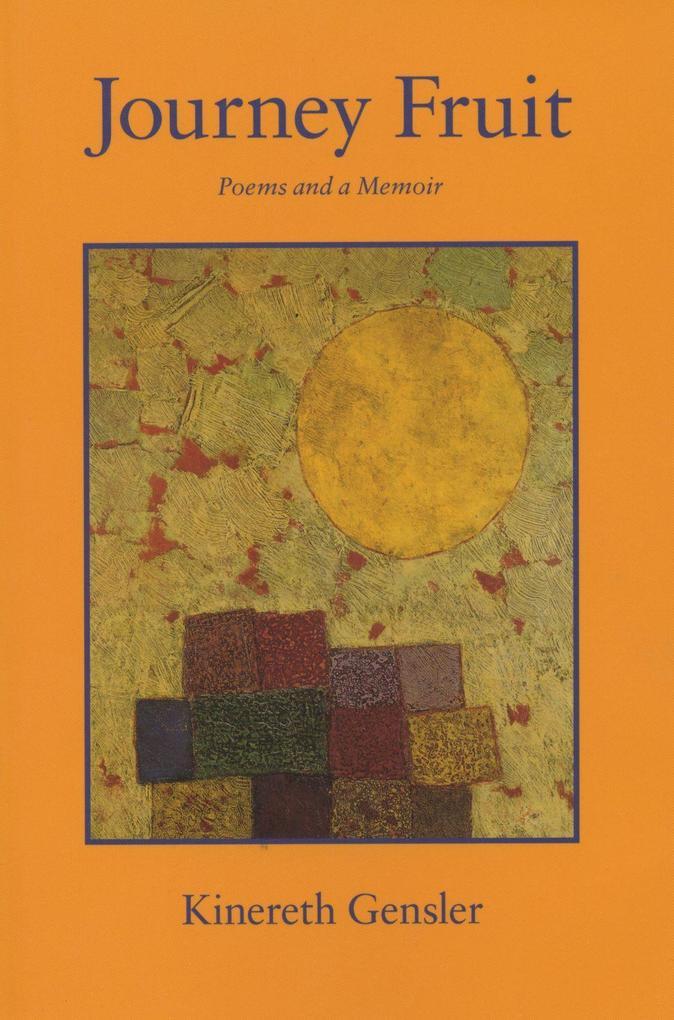 Journey Fruit: Poems and a Memoir als Taschenbuch