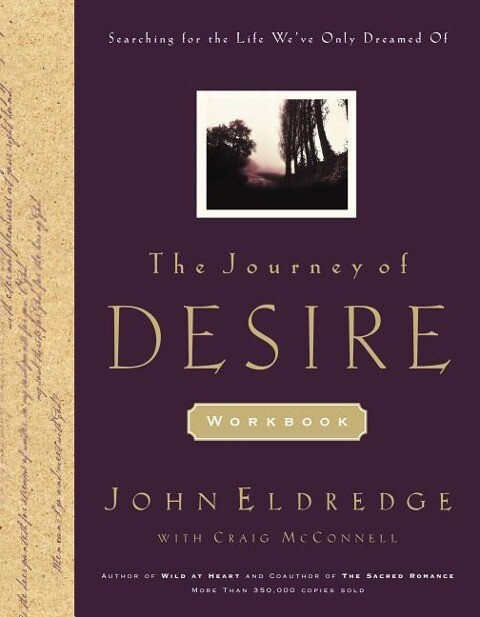 The Journey of Desire Journal and Guidebook: An Expedition to Discover the Deepest Longings of Your Heart als Taschenbuch
