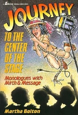 Journey to the Center of the Stage: Monologues with Mirth and Message als Taschenbuch