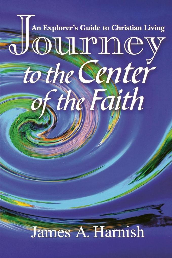 Journey to the Center of Faith als Taschenbuch
