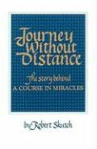 Journey Without Distance: The Story Behind a Course in Miracles als Taschenbuch