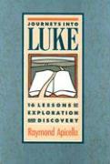 Journeys Into Luke: 16 Lessons of Exploration and Discovery als Taschenbuch