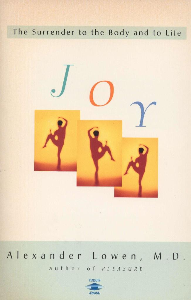 Joy: The Surrender to the Body and to Life als Taschenbuch
