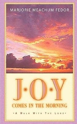 JOY Comes in the Morning: A Book for Those Waiting for the Sun to Rise als Taschenbuch
