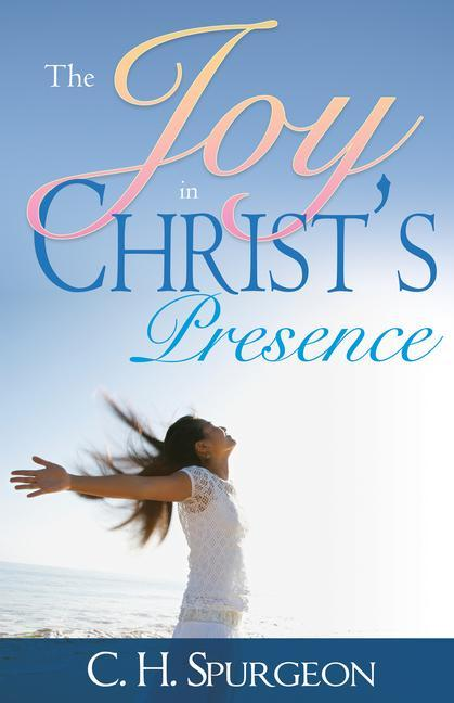 Joy in Christs Presence als Taschenbuch
