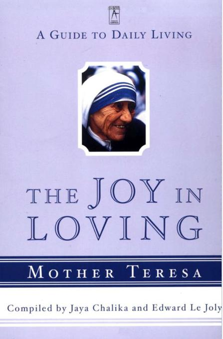 The Joy in Loving: A Guide to Daily Living with Mother Teresa als Taschenbuch
