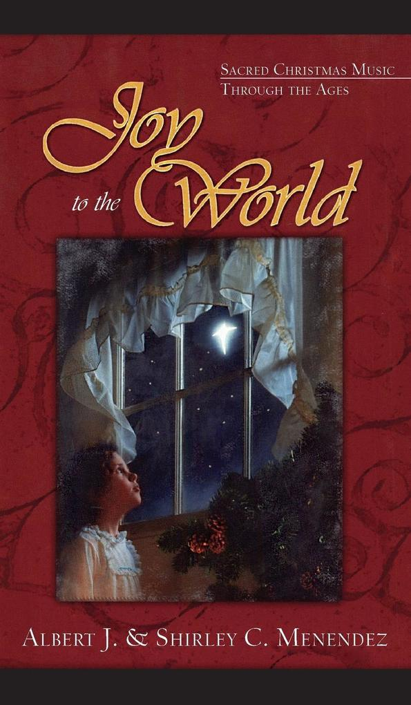 Joy to the World: Sacred Christmas Songs Through the Ages als Buch