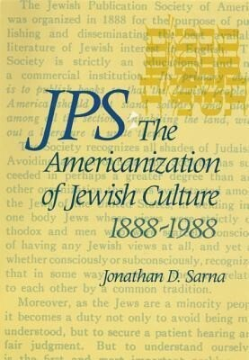 JPS: The Americanization of Jewish Culture 1888-1988 als Buch