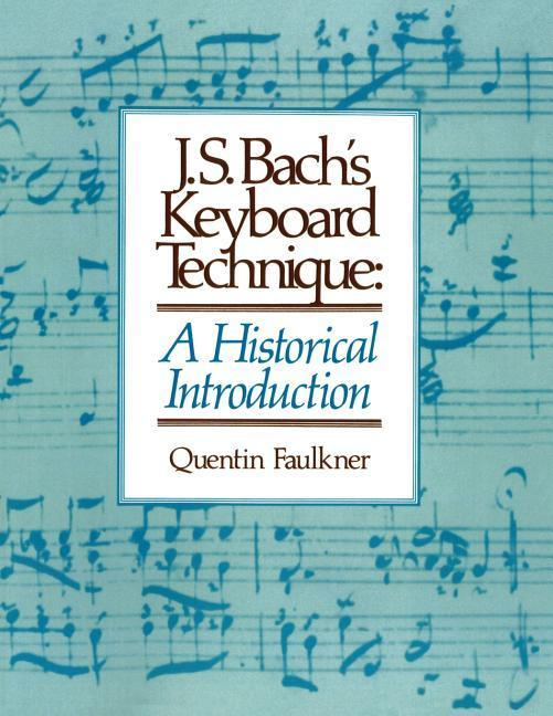 J.S. Bach's Keyboard Technique: A Historical Introduction als Taschenbuch