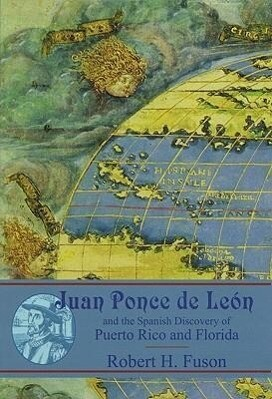 Juan Ponce de Leon: And the Spanish Discovery of Puerto Rico and Florida als Buch