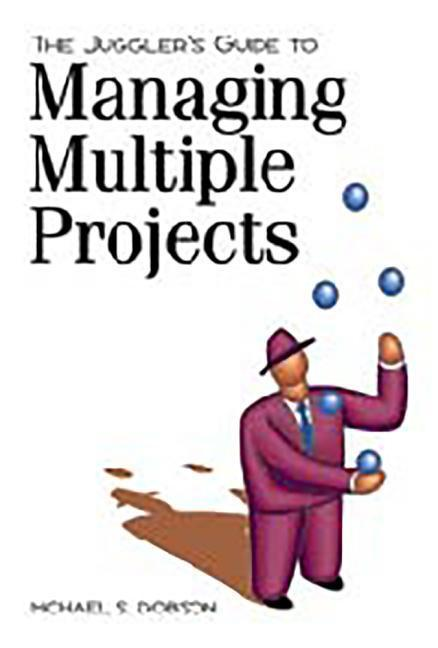 The Juggler's Guide to Managing Multiple Projects als Taschenbuch