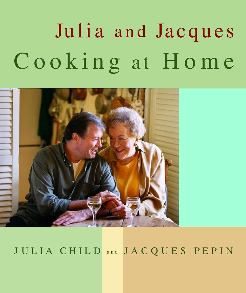 Julia and Jacques Cooking at Home als Buch