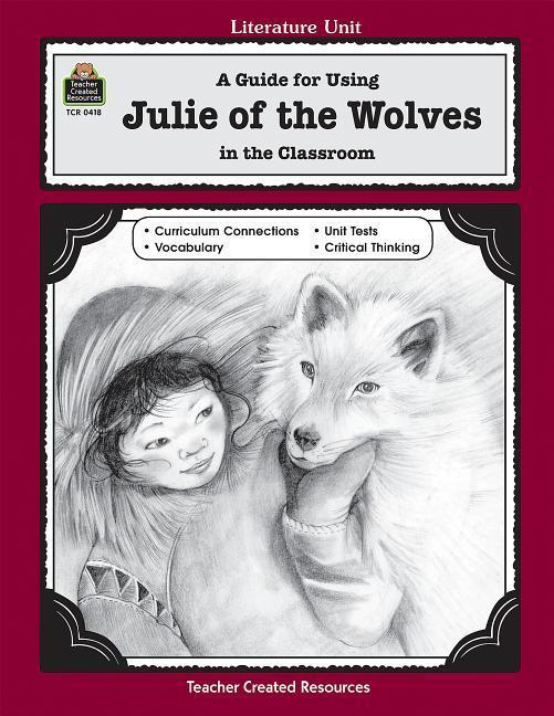A Guide for Using Julie of the Wolves in the Classroom als Taschenbuch