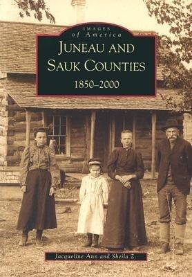 Juneau and Sauk Counties:: 1850-2000 als Taschenbuch