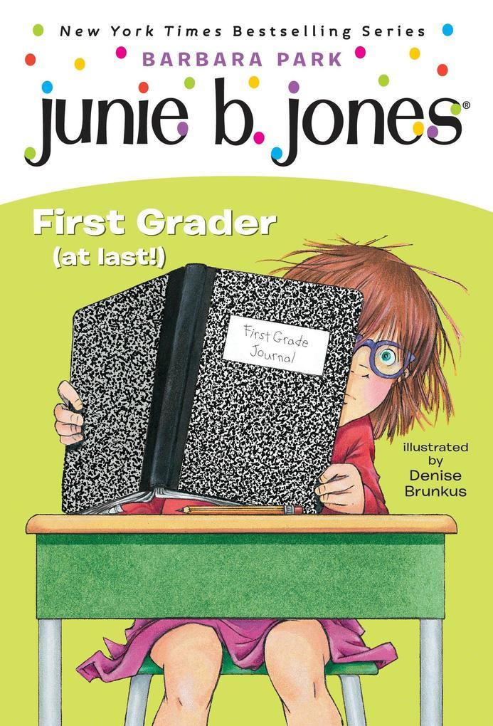Junie B. Jones #18: First Grader (at Last!) als Taschenbuch